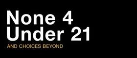 None 4 Under 21