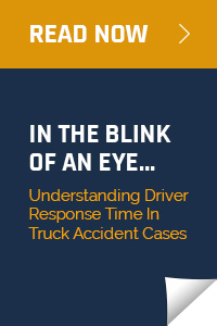 Read Now | In The Blink Of An Eye... Understanding Driver Response Time In Truck Accident Cases