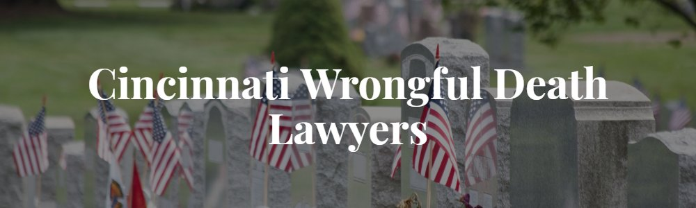 Cincinnati Wrongful Death Lawyer