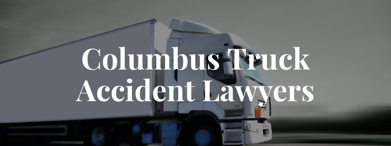 Columbus Truck Accident Lawyers