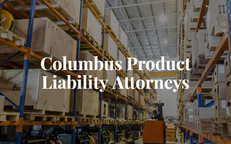Columbus product liability lawyer