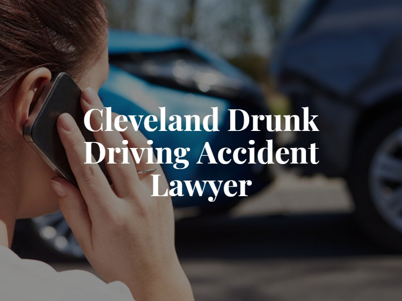 Clevelan Drunk Driving Accident Attorneys