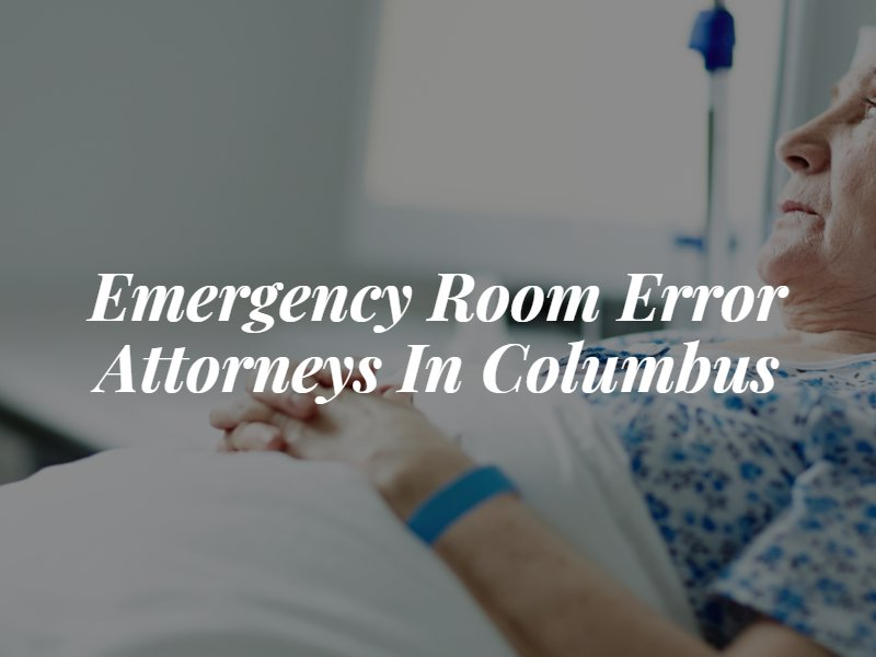 Columbus ER Error Lawyer