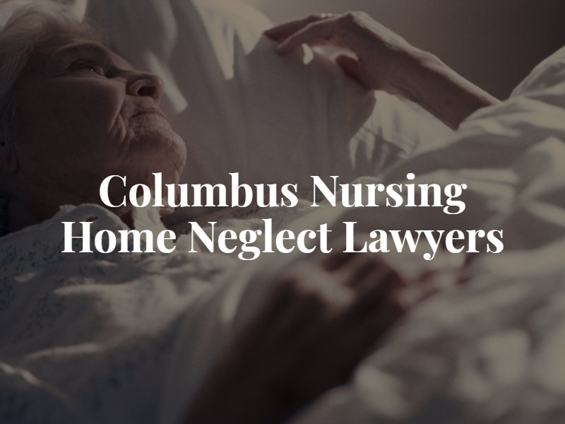 Columbus Nursing Home Neglect Lawyers